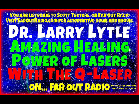 Dr. Larry Lytle on Health Benefits of QLaser's Laser Therapy FarOutRadio 4.15.14