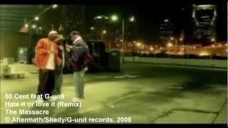 50 Cent Feat G Unit Hate It Or Love It Remix