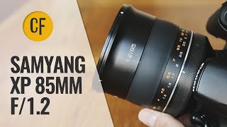 Samyang XP 85mm f/1.2 lens review with samples (Full-frame and APS-C)