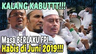 IZIN FPI HABIS DI BULAN JUNI, JANGAN DIPERPANJANG!