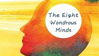 The Eight Wondrous Minds