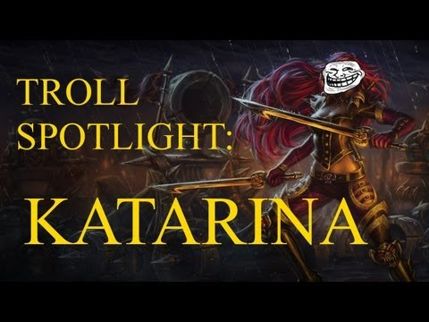 League Of Legends Troll Spotlight: Katarina [the Uber-troll Edition] (a Champion Spotlight Parody) video