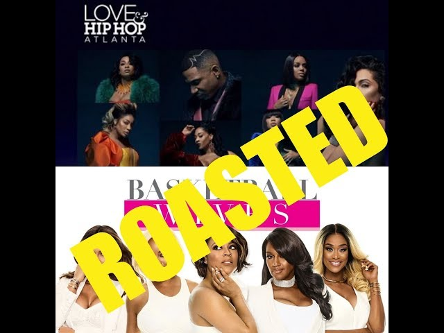 The Roast of Love & Hip Hop Atlanta Season 7 Ep 10 & Basketball Wives Season 7 Episode 2