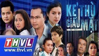 THVL | Kẻ thù giấu mặt - Tập 1