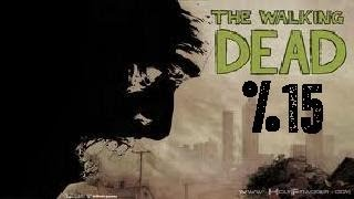 The Walking Dead - Bölüm 15 - (Episode 3 Son)