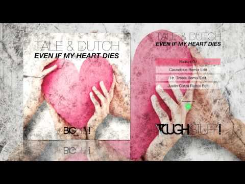 Tale & Dutch - Even If My Heart Dies (Radio Edit)