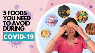 5 Foods You Need To Avoid During COVID-19