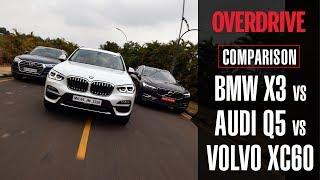 BMW X3 vs Audi Q5 vs Volvo XC60 | Comparative Review | OVERDRIVE | OVERDRIVE