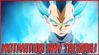 MOTIVATIONAL AMV - TRENIRAJ !