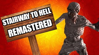 STAIRWAY TO HELL - REMASTERED (Call of Duty Custom Zombies Map)