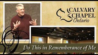 1 Corinthians 11 (Part 2 :17-34) Do This in Remembrance