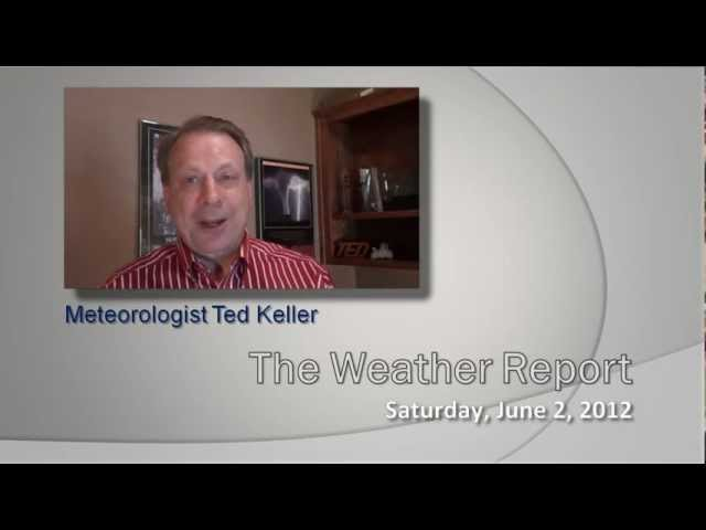 The Weather Report, Saturday, June 2, 2012