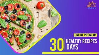 30 Healthy Recipes, 30 days | Online Program