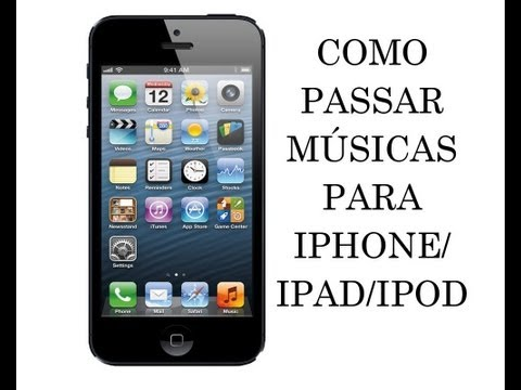Como Passar Músicas Para iPhone via iTunes (Novo)