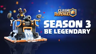 Clash Royale Season 3: Be Legendary 💫