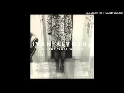 Ivan And Alyosha - Easy To Love
