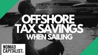 How Sailing Could Raise Your Tax Bill