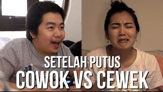 SETELAH PUTUS: Cewek vs. Cowok