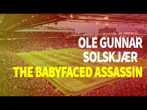 Ole Gunnar Solskjaer - The Babyfaced Assassin