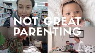NOT GREAT PARENTING | HOW I KEEP ON TOP OF THINGS WITH A NEWBORN
