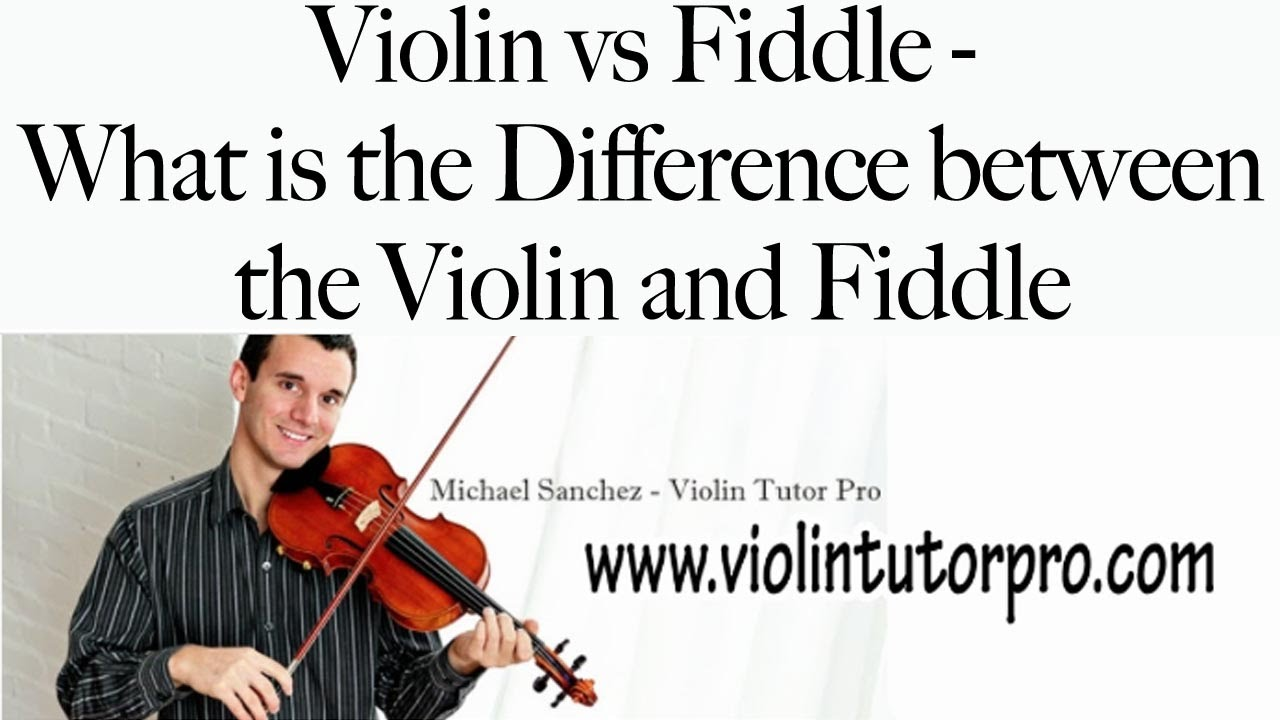 Violin vs Fiddle - What is the Difference between the Violin and Fiddle - YouTube