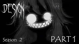 Design - Season 2 [Part 1]