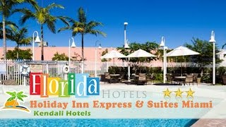 Holiday Inn Express and Suites Miami Kendall 3 Stars Kendall Hotels, Florida