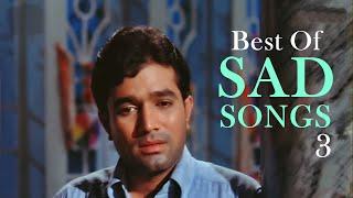 Best of Sad Love Songs (HD) - Jukebox 3 - Top 10 Bollywood Heartbreak Sad Songs