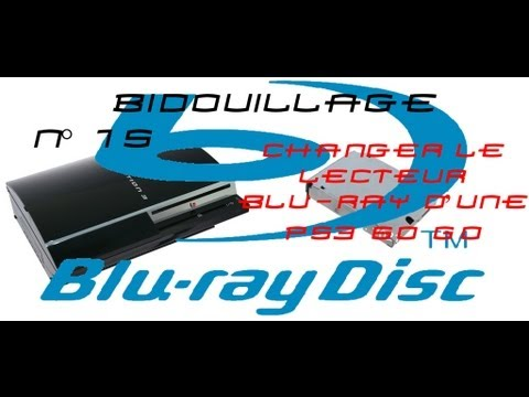 Lecteur Blu Ray Ps3 Fat Changer le Lecteur Blu Ray