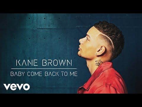 Download Kane Brown  Baby Come Back to Me Audio