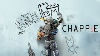 Chappie - Review / Opinion - Wachin Movies