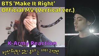 💜 BTS 방탄소년단 'Make It Right' Official MV (Vertical ver.) K-Army Reaction 아미리액션