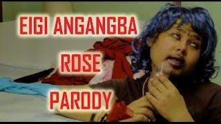 Eigi Angangba Rose Parody ( Manipuri funny Video 2016)