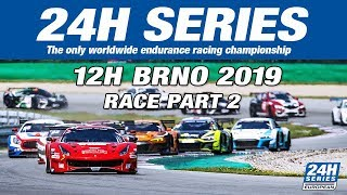 Hankook 12H BRNO 2019 Race Part 2
