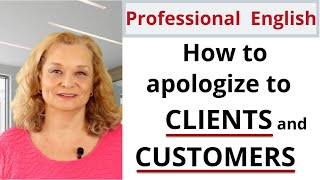 Part 2 - How to Apologize to Clients and Customers - Professional English