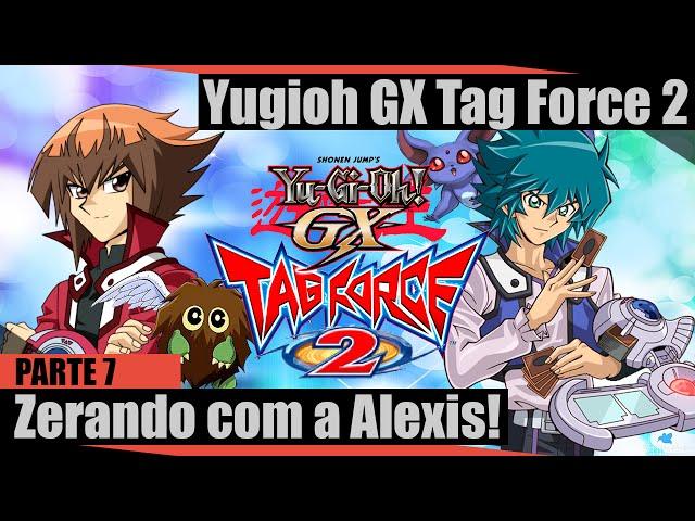 Yugioh GX Tag Force 2 (Parte 7) - Finalizando O Game Com A Alexis!! Início De Uma Nova Jornada!!