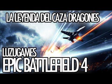 EPIC BATTLEFIELD 4 - La leyenda del Caza Dragones - [Luzugames]