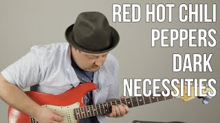 Red Hot Chili Peppers Dark Necessities  Guitar Lesson Tutorial