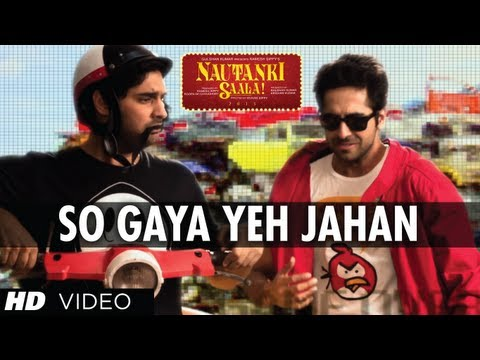 Nautanki Saala Full Video Song So Gaya Yeh Jahan ★ Ayushmann...