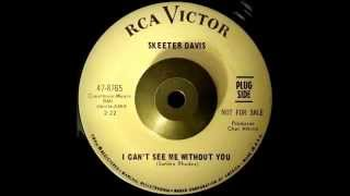 Watch Skeeter Davis I Cant See Me Without You video