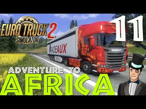 Euro Truck Simulator 2 - Adventure To Africa - Episode 11