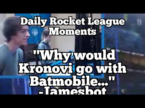 "Daily Rocket League Moments: ""Why would Kronovi go with Batmobile..."" -Jamesbot"