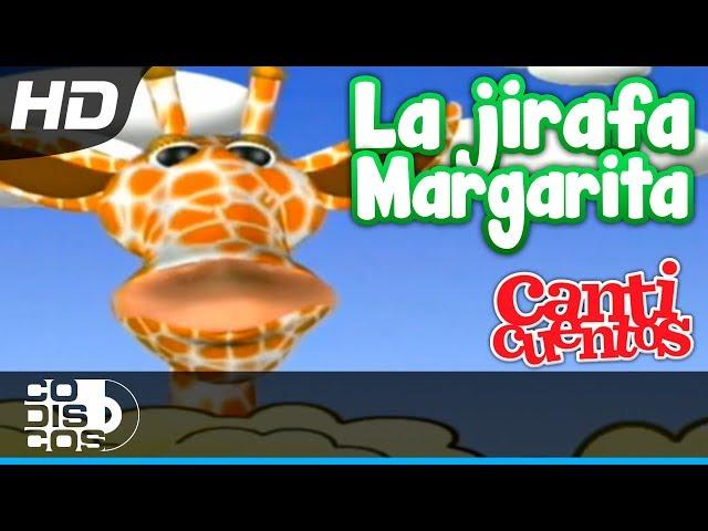 Canticuentos - La Jirafa Margarita