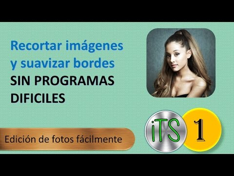 Recortar fotos y suavizar bordes SIN PROGRAMAS | iTS tutorial