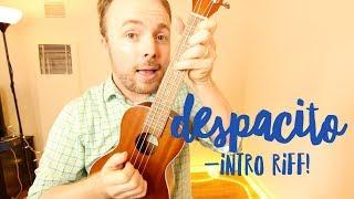 Download Lagu DESPACITO INTRO RIFF - UKULELE TUTORIAL (LUIS FONSI/DADDY YANKEE/JUSTIN BIEBER) Gratis STAFABAND