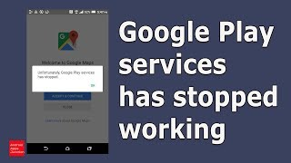 Google play services has stopped working