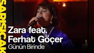 Zara feat. Ferhat Göçer - Günün Birinde (Sarı Sıcak)