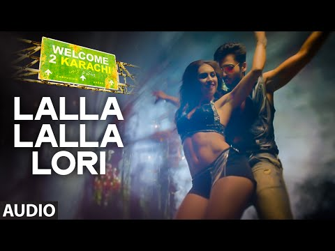 'Lalla Lalla Lori' Full AUDIO Song | Welcome To Karachi | T-Series