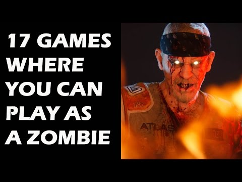 17 Games Where You Can Play As A BLOOD SUCKING TERRIFYING ZOMBIE