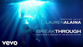 "Lauren Alaina - Breathe Again (From ""Breakthrough"" Soundtrack / Audio)"